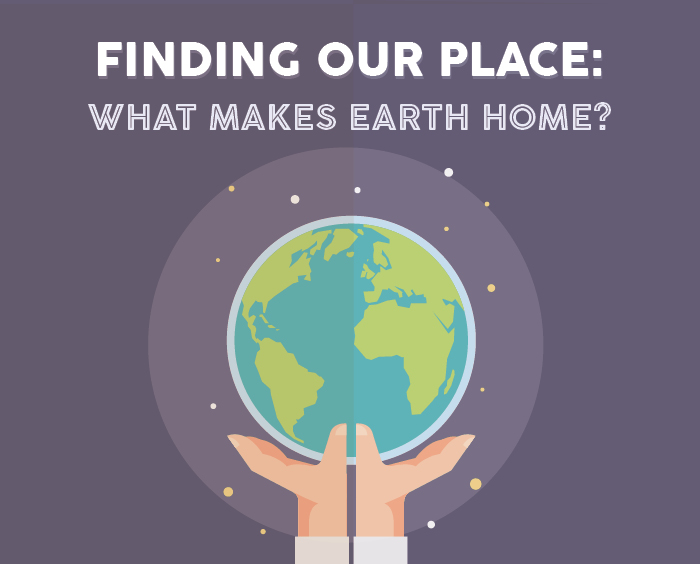 Project Planet: What makes Earth home?
