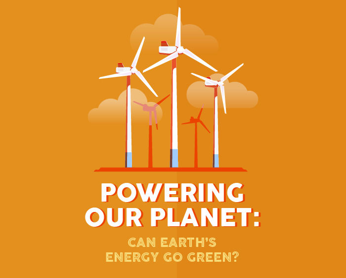 Project Planet: Can Earth's energy go green?