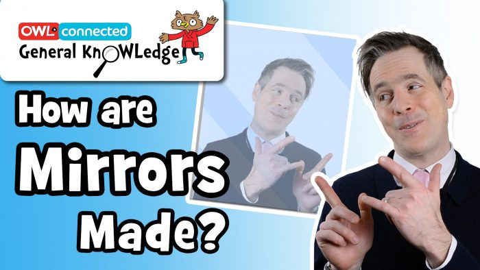 General KnOWLedge: How Are Mirrors Made?