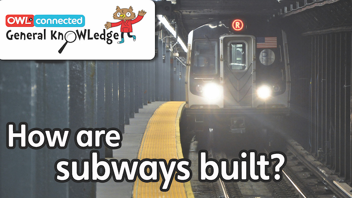 General KnOWLedge: How are subways built?